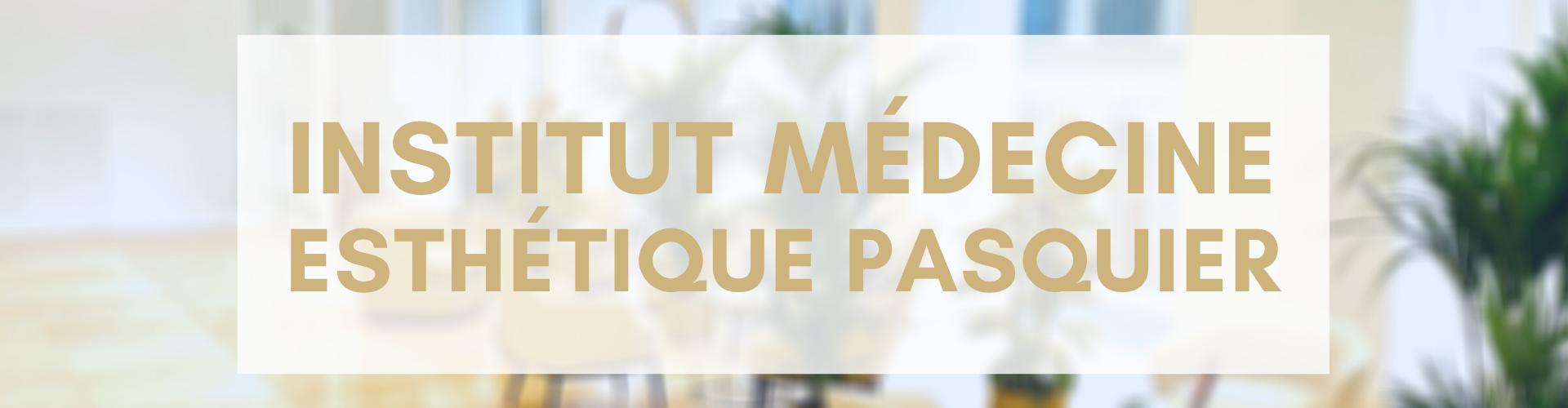 Institut Médecine Esthétique Pasquier à Paris